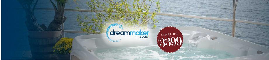 Dream Maker Spas starting at $3495!